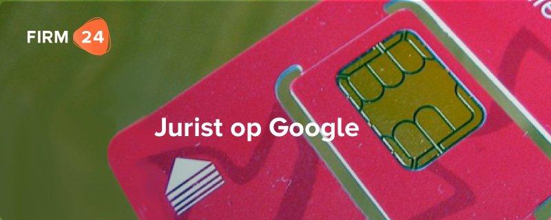 Must read voor iedere ondernemer die een jurist op Google zoekt